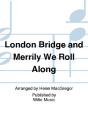London Bridge and Merrily We Roll Along -- 1 Piano, 6 Hands
